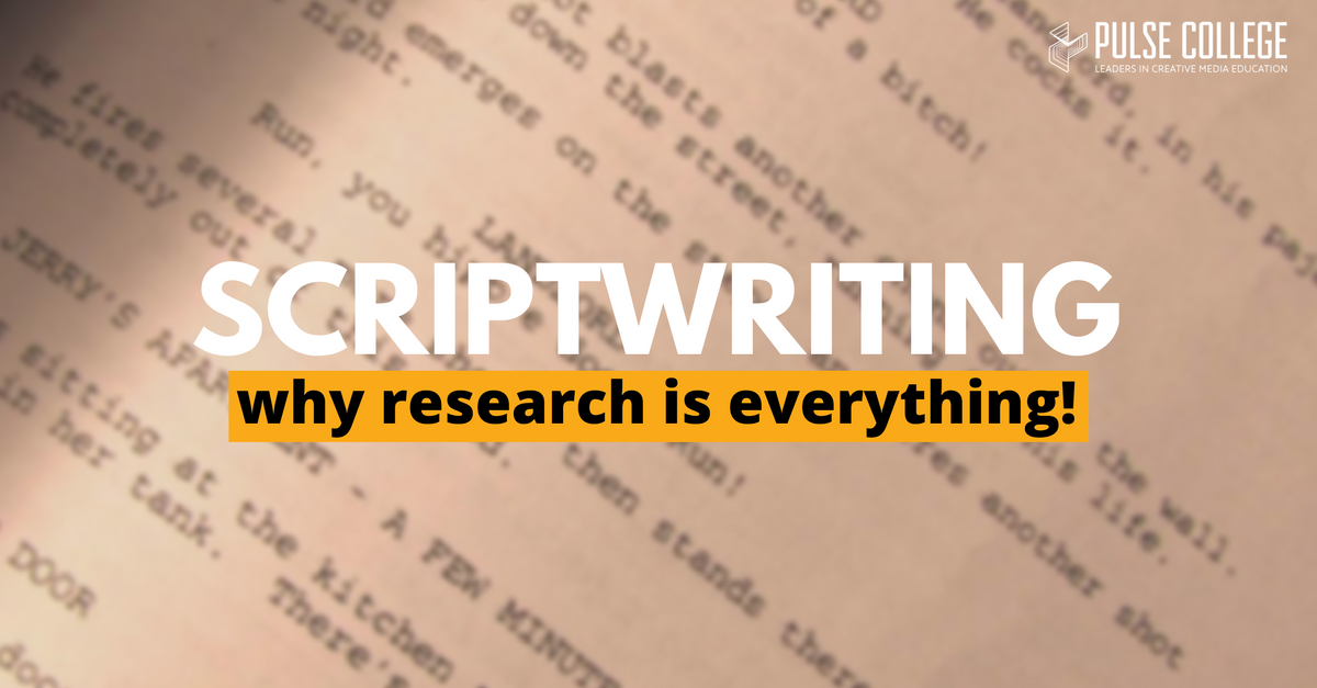 Want to be good at Script Writing? Research is Everything!