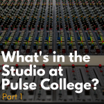 whats in the recording studio pulse college part 1