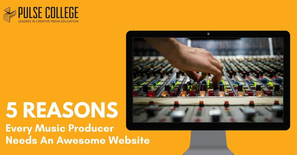 why music producers need a website pulse college music production dublin