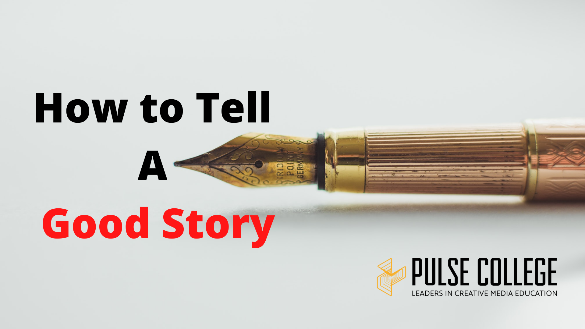 How to tell a good story