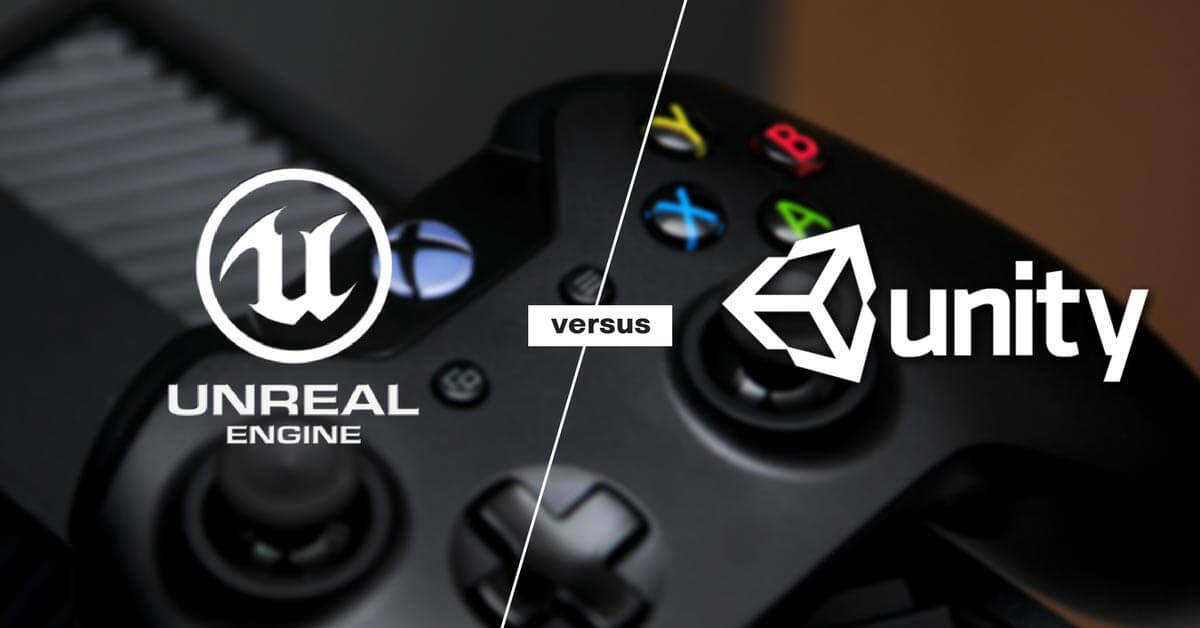 Unity Versus Unreal Which Game Design Engine Is Best